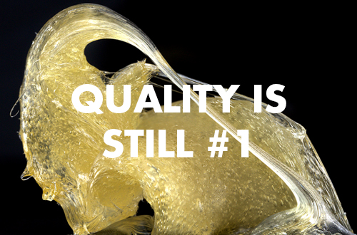 Quality is Still #1 Even When You're Growing for Concentrates